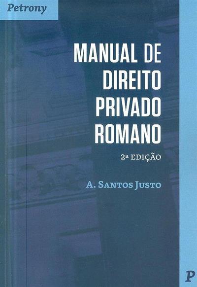 Manual de direito privado romano (A. Santos Justo)