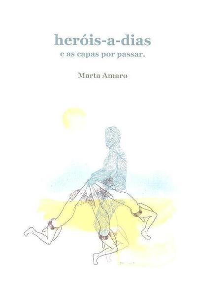 Heróis-a-dias e as capas por passar (Marta Amaro)