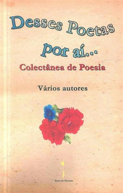 Desses poetas por aí... (coord. Teresa Cunha)