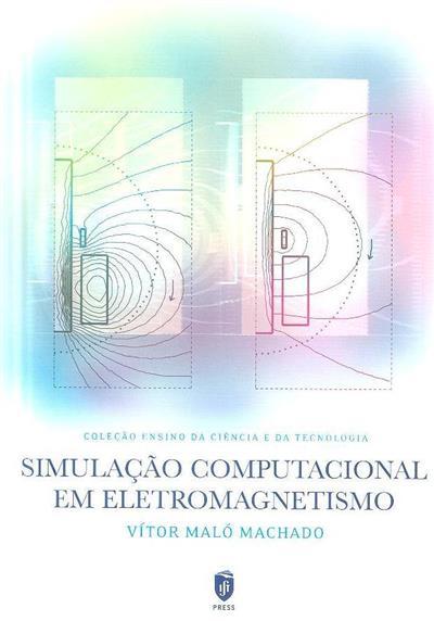 Simulação computacional em eletromagnetismo (Vítor Maló Machado)