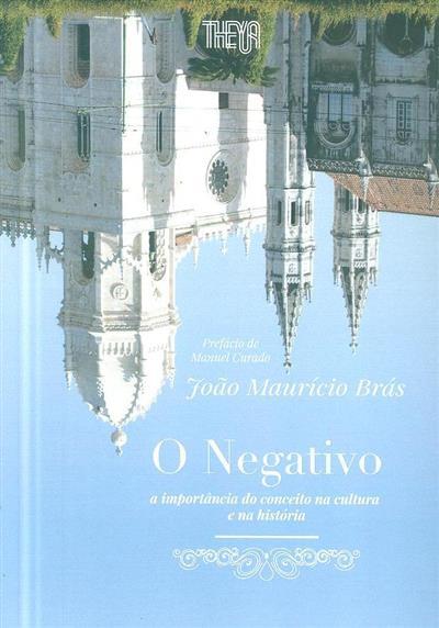 O negativo (João Maurício Brás)