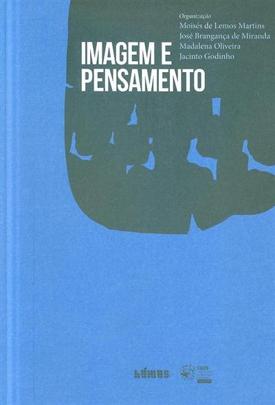 Imagem e pensamento (ed. Moisés de Lemos Martins... [et al.])