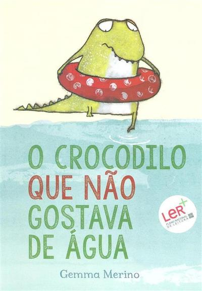 O crocodilo que não gostava de água (Gemma Merino)