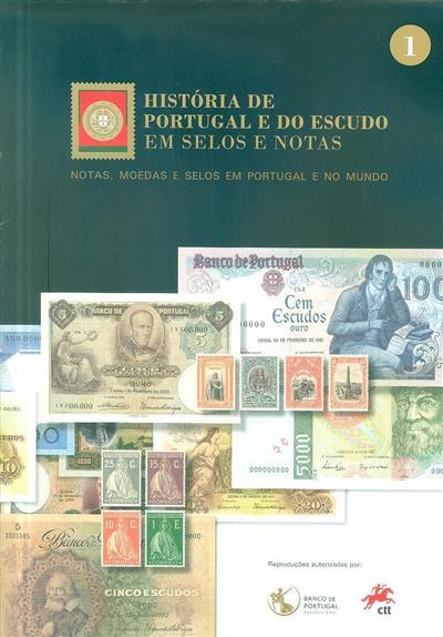 História de Portugal e do Escudo em selos e notas (textos Adelaide Cabral... [et al.])