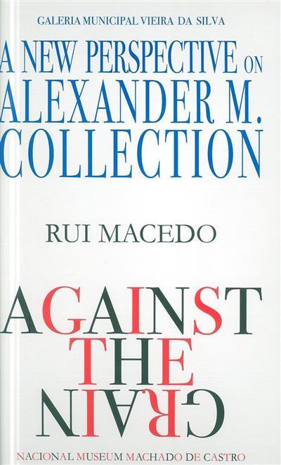 A new perspective on Alexander M. Collection (curador Cláudia Camacho)