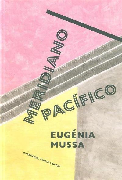 Eugénia Mussa (texto Sara Antónia Matos, Giulia Lamoni, Cristiana Tejo)