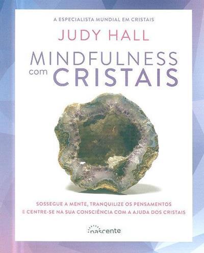 Mindfulness com cristais (Judy Hall)