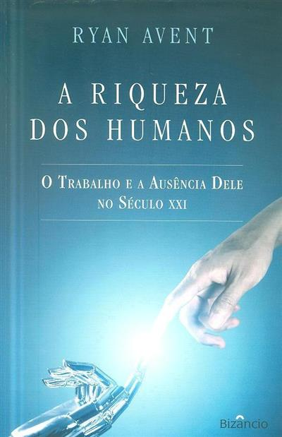 A riqueza dos humanos (Ryan Avent)