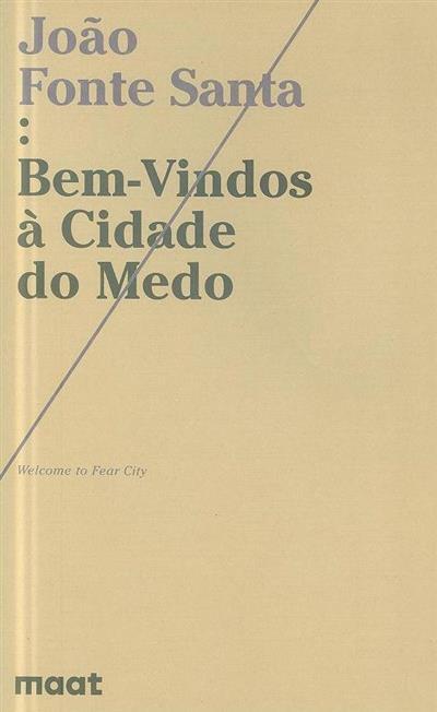 João Fonte Santa (curadora e texto Sandra Vieira Jürgens)