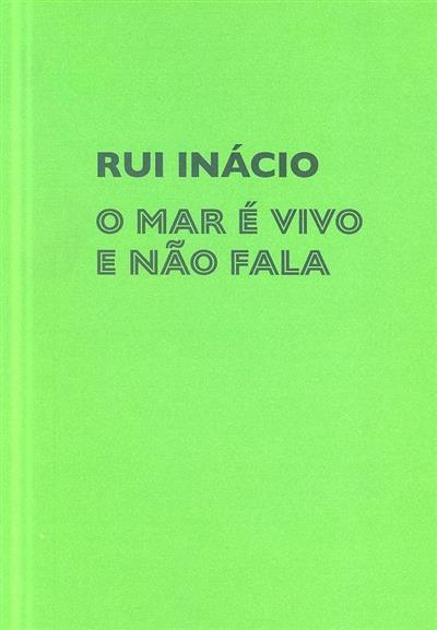 Rui Inácio (textos Sara Antónia Matos, Sofia Ponte)