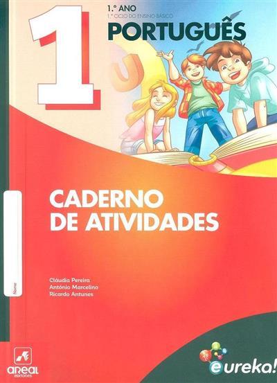 Português 1 (Cláudia Pereira, António Marcelino, Ricardo Antunes)