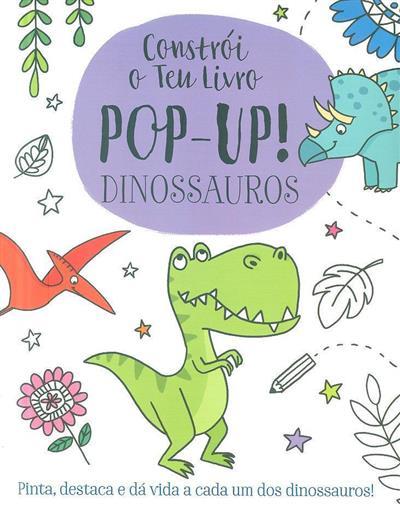 Constrói o teu livro pop-up! dinossauros (Elizabeth Golding)