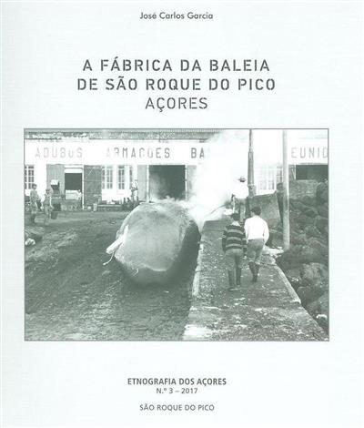 A fábrica da Baleia de São Roque do Pico, Açores (José Carlos Garcia)