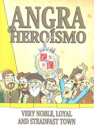 Angra do Heroísmo (coord. Unidade de Promoção Municipal e Cultura da Câmara Municipal de Angra do Heroísmo)