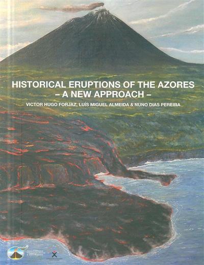 Historical eruptions of the Azores (Victor-Hugo Forjaz, Luís Miguel Almeida, Nuno Dias Pereira)