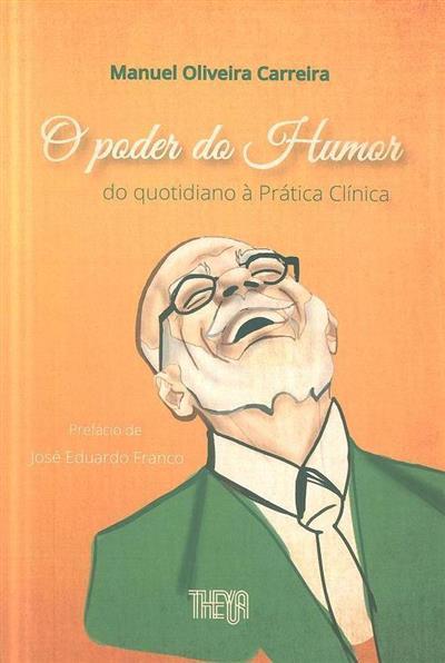 O poder do humor, do quotidiano à prática clínica da discrepância dos estímulos ao desafago dos impulsos (Manuel Oliveira Carreira)