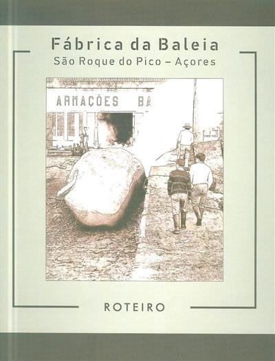 Roteiro da Fábrica da Baleia de São Roque do Pico, Açores (José Carlos Garcia)