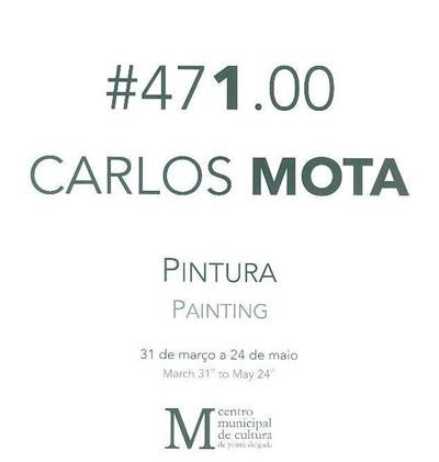 471.00 Carlos Mota pintura = painting (texto Álvaro Lobato Faria)