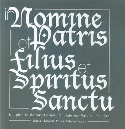 In nomine Patris et Filius et  Spiritus Sanctu (Maria Clara de Paiva Vide Marques)