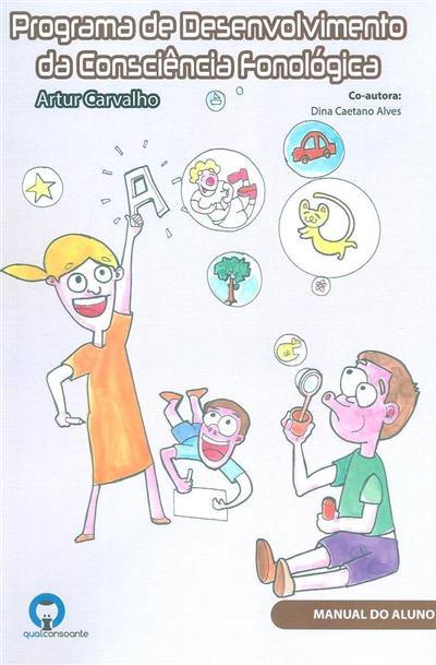 Programa de desenvolvimento da consciência fonológica (Artur Carvalho, Dina Caetano Alves)