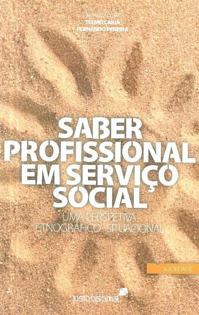 Saber profissional em serviço social (org. Telmo Caria, Fernando Pereira)