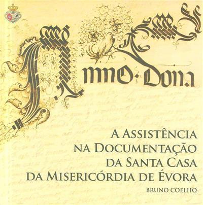 A assistência na documentação da Santa Casa da Misericórdia de Évora (Bruno Coelho)