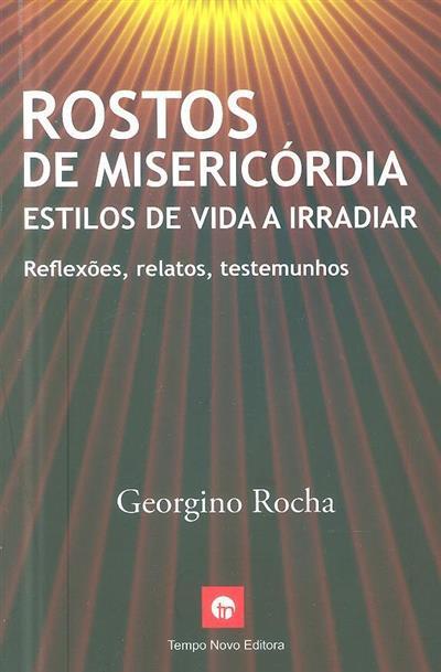 Rostos de misericórdia estilos de vida a irradiar (Georgino Rocha)