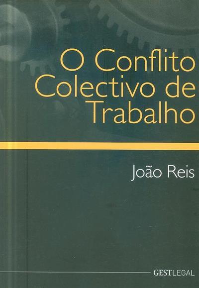 O conflito colectivo de trabalho (João Carlos Simões dos Reis)