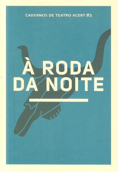 À roda da noite (texto teatral de José Rui Martins, Pompeu José)