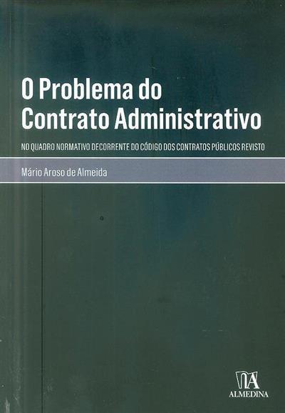 O problema do contrato administrativo (Mário Aroso de Almeida)