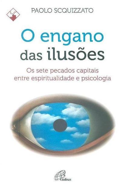 O engano das ilusões (Paolo Scquizzato)