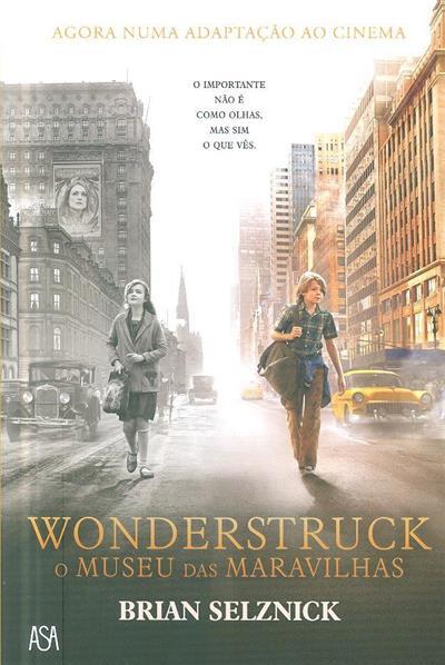 Wonderstruck, o museu das maravilhas (Brian Selznick)