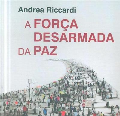 A força desarmada da paz (Andrea Riccardi)
