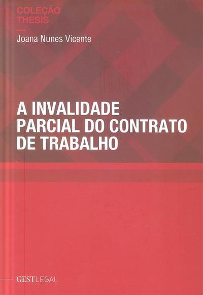 A invalidade parcial do contrato de trabalho (Joana Isabel Sousa Nunes Vicente)