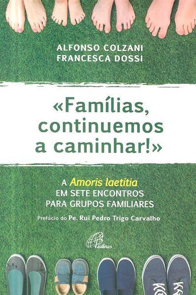 « Famílias, continuemos a caminhar!» (Alfonso Colzani, Francesca Dossi)