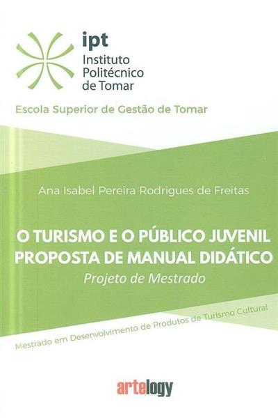 O turismo e o público juvenil proposta de manual didático (Ana Isabel Pereira Rodrigues Freitas)