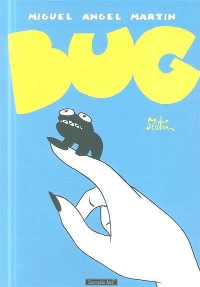 Bug (Miguel Angel Martin)