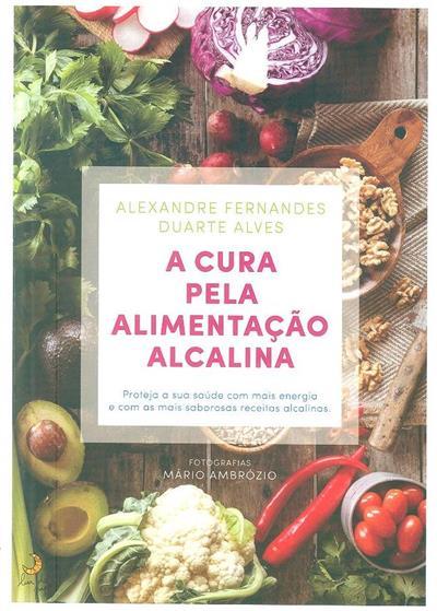 A cura pela alimentação alcalina (Alexandre Fernandes, Duarte Alves)