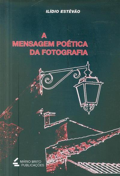 A mensagm poética da fotografia (Ilídio Estêvão)