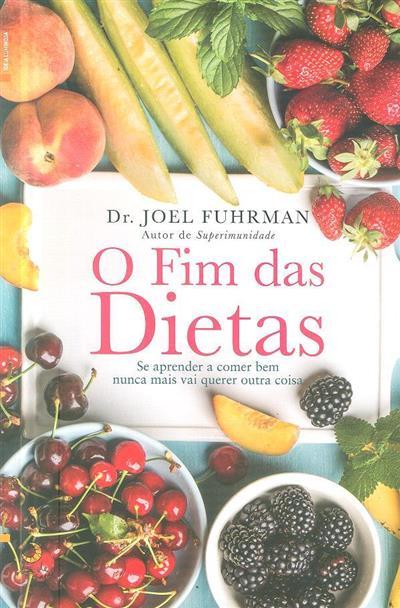 O fim das dietas (Joel Fuhrman)