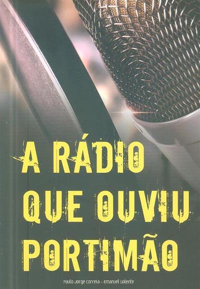 A rádio que ouviu Portimão (Paulo Jorge Correia, Emanuel Valente)
