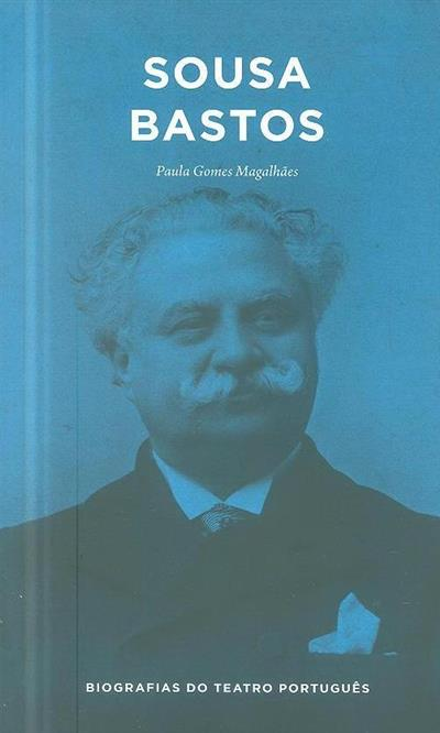 Sousa Bastos (Paula Gomes Magalhães)