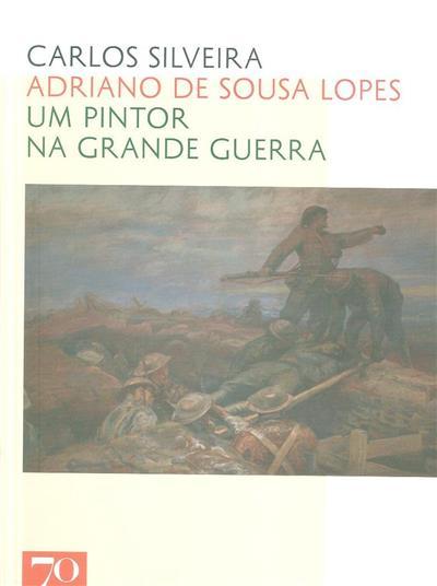 Adriano de Sousa Lopes, um pintor na Grande Guerra (Carlos Silveira)