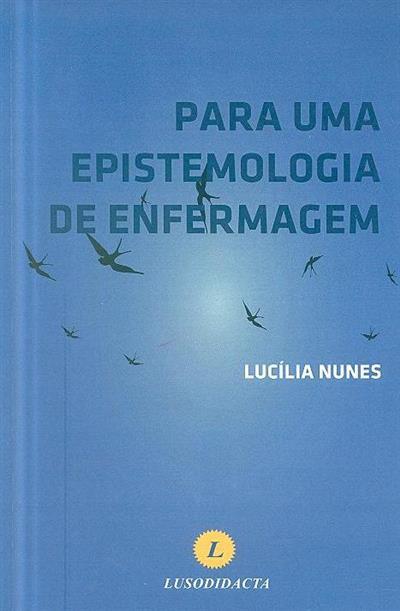 Para uma epistemologia de enfermagem (Lucília Nunes)