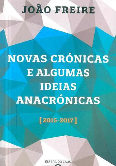 Novas crónicas e algumas ideias anacrónicas (João Freire)