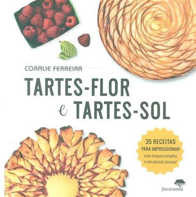 Tartes - flor e tartes - sol (Coralie Ferreira)