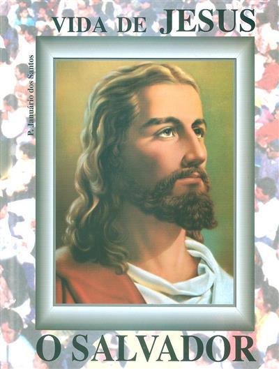 Vida de Jesus, o Salvador (Januário dos Santos)