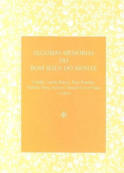 Algumas memórias do Bom Jesus do Monte (Camilo Castelo Branco... [el al.])