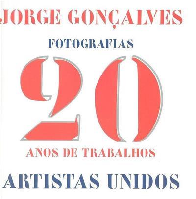 Jorge Gonçalves, 20 anos de trabalhos (Artistas Unidos)