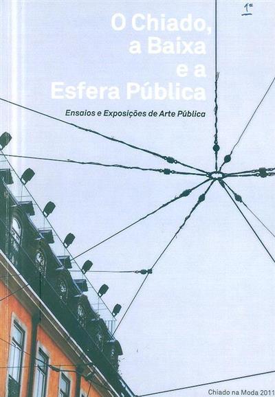 O Chiado, a baixa e a esfera pública (coord. José Quaresma)